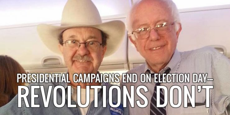Presidential campaigns end on Election Day--revolutions don't!